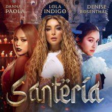 """Tres mujeres poderosas se unen en """"Santería"""", lo nuevo de Lola Índigo, Denise Rosenthal y Danna Paola"""